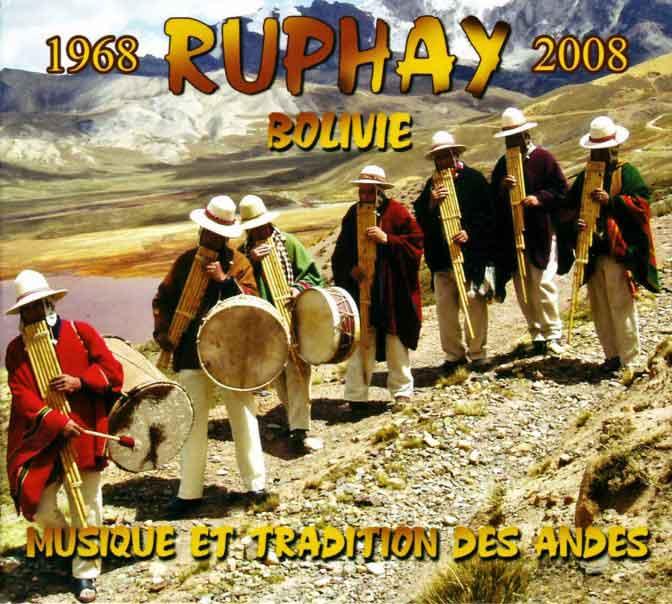 Ruphay - Musique et Tradition des Andes 1968 – 2008